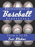 Encyclopedia of Baseball Statistics: From A to Zr