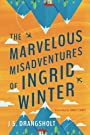 The Marvelous Misadventures of Ingr...