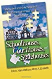 Image of Schoolhouses, Courthouses, and Statehouses: Solving the Funding-Achievement Puzzle in America's Public Schools
