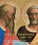 Italian Paintings, 1250-1450, in the John G. Johnson Collection and the Philadelphia Museum of Art, Strehlke, Carl Brandon, 0271025379
