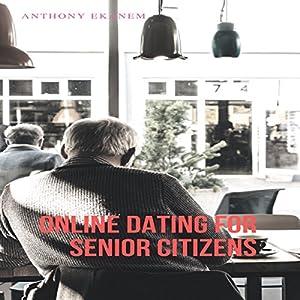 Online Dating for Senior Citizens Audiobook