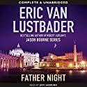 Father Night Audiobook by Eric Van Lustbader Narrated by Jeff Harding