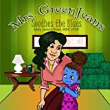 Mrs. GreenJeans Soothes the Blues: A Children's Storybook (Volume 1)