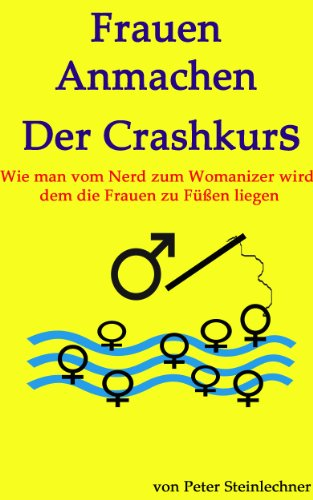 Frauen Anmachen Der Crashkurs German Edition Kindle
