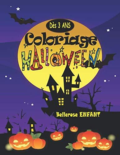 Coloriages Monstres Halloween (Coloriage Halloween: Livre de Coloriage pour Enfant avec une Collection de 40 Merveilleux Dessins d'Halloween ; Coloriages pour Enfants dès 3 ans - ... - (Coloriage Magique Enfant) (French)