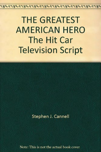 THE GREATEST AMERICAN HERO The Hit Car Television Script