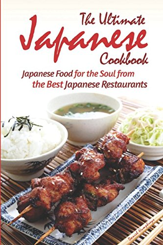 The Ultimate Japanese Cookbook: Japanese Food for the Soul f