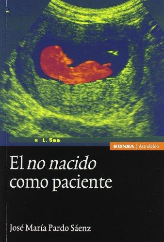 Descargar Libro El No Nacido Como Paciente José María Pardo Sáenz