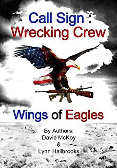 Call Sign: Wrecking Crew  Wings of Eagles (Book 2 in the Call Sign: Wrecking Crew series) by [McKoy, David, Hallbrooks, Lynn]