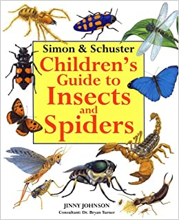 Simon Schuster Children S Guide To Insects And Spiders Johnson Jinny 9780689811630 Amazon Com Books