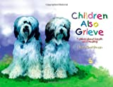 Children Also Grieve, Linda Goldman, 1843108089