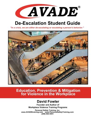 (AVADE De-Escalation Student Guide: Education, Prevention & Mitigation for Violence in the Workplace )