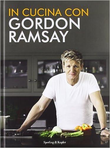 Amazonit In Cucina Con Gordon Ramsay Gordon Ramsay C Brovelli