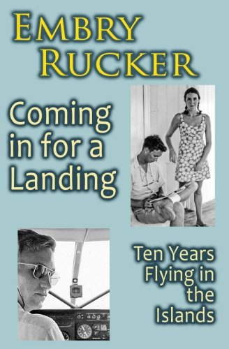 Coming in for a Landing: Ten Years Flying in the Islands