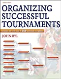Organizing Successful Tournaments - 3rd Edition, John Byl, 0736059520