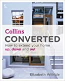 Converted: How to extend your home up, down and out