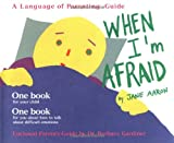 When I'm Afraid (The Language of Parenting, 1)