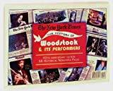 New York Times - The History of Woodstock and Its Performers, 40th Anniversary Edition