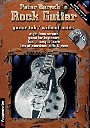Peter Burschs Rock Guitar: This Book is an Introduction to Rock Guitar Playing. Very easy, without Notes and right from Scratch