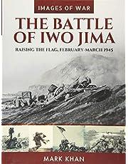The Battle of Iwo Jima: Raising the Flag, February-March 1945