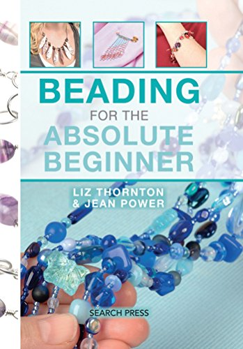 Beading for the Absolute Beginner (Absolute Beginner Craft)