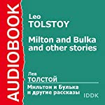 'Milton and Bulka' and Other Stories [Russian Edition] | Leo Tolstoy