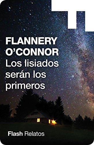 Los lisiados serán los primeros de Flannery O'Connor