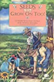 Seeds to Grow on Too!, Schram, Ruth Elaine, 0757997244