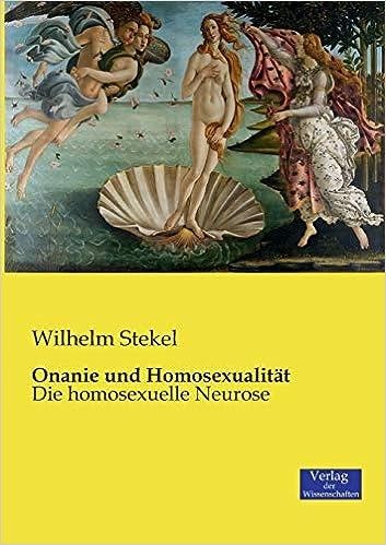 Onanie Und Homosexualitat German Edition Wilhelm Stekel