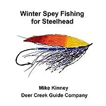 Winter Spey Fishing for Steelhead