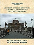 A History of the Inquisitions: The Italian Inquisition and the Renaissance