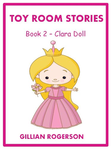 Toy Room Stories- Books 4,5 and 6 (Childrens Illustrated Short Stories)