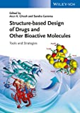 Structure-Based Design of Drugs and Other Bioactive Molecules, Arun K. Ghosh and Sandra Gemma, 3527333657