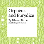Orpheus and Eurydice | Edward Ferrie
