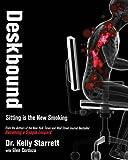 Deskbound: Standing Up to a Sitting World