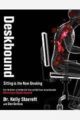 Deskbound: Standing Up to a Sitting World (1) Hardcover