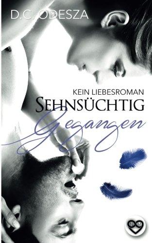 Sehnsüchtig Gegangen: Kein Liebesroman (German Edition)