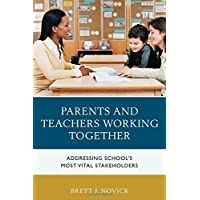 Parents and Teachers Working Together: Addressing School's Most Vital Stakeholders