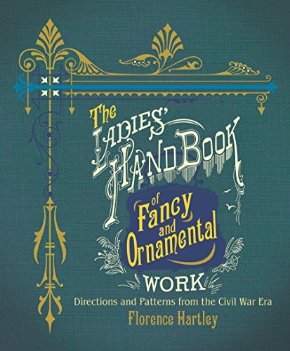 (The Ladies' Hand Book of Fancy and Ornamental Work: Directions and Patterns from the Civil War Era (Dover Books on Knitting and Crochet))