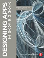 Designing Apps for Success: Developing Consistent App Design Practices Front Cover
