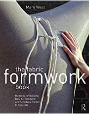 The Fabric Formwork Book: Methods for Building New Architectural and Structural Forms in Concrete