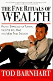img - for 5 Rituals of Wealth 1st Pbk edition by Barnhart, Tod (1996) Paperback book / textbook / text book