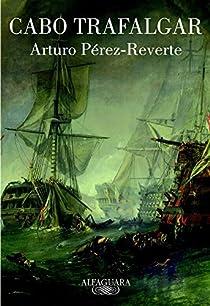 Cabo Trafalgar par Pérez-Reverte