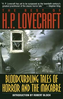 Bloodcurdling Tales of Horror and the Macabre: The Best of H. P. Lovecraft by [Lovecraft, H.P., Bloch, Robert]