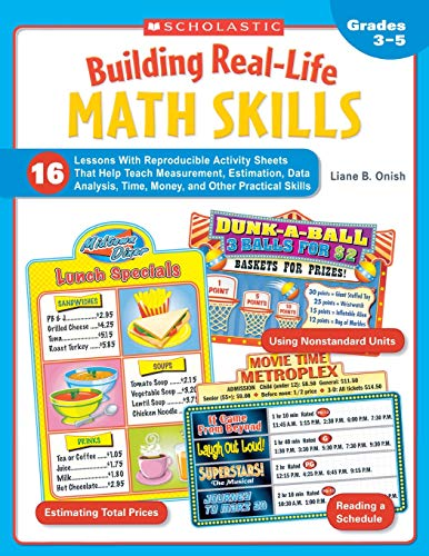 Skill Lessons Building - Building Real-Life Math Skills: 16 Lessons With Reproducible Activity Sheets That Teach Measurement, Estimation, Data Analysis, Time, Money, and Other Practical Math Skills