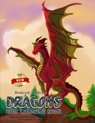 Dragons Kids Coloring Book: A Fantasy Themed Dragon Coloring Odyssey For  Fun, Relaxation, and Stress Relief (Volume 1)