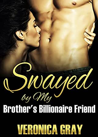 Swayed by My Brother's Billionaire Friend - Kindle edition