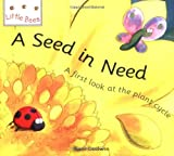 img - for A Seed in Need: A First Look at the Plant Cycle (Little Bees) book / textbook / text book