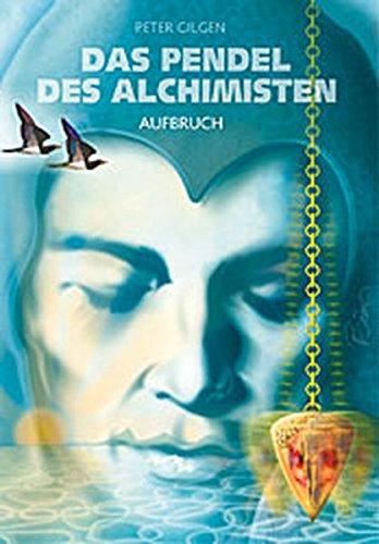 Das Pendel der Alchemisten / Aufbruch