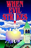When Evil Strikes, Lila W. Shelburne, 0929292251